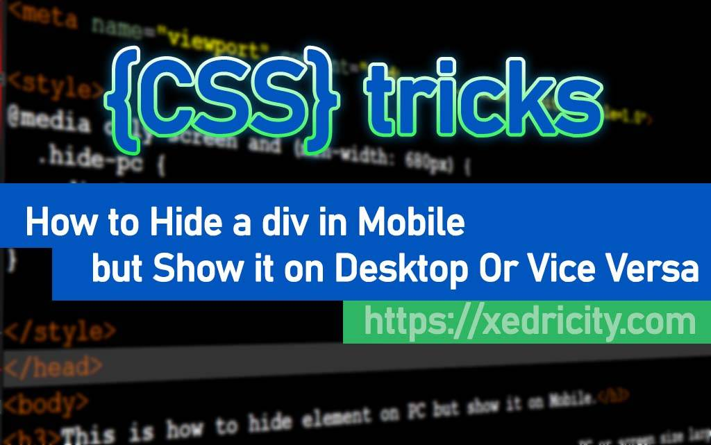 How to Hide a div in Mobile but Show it on Desktop Or Vice Versa